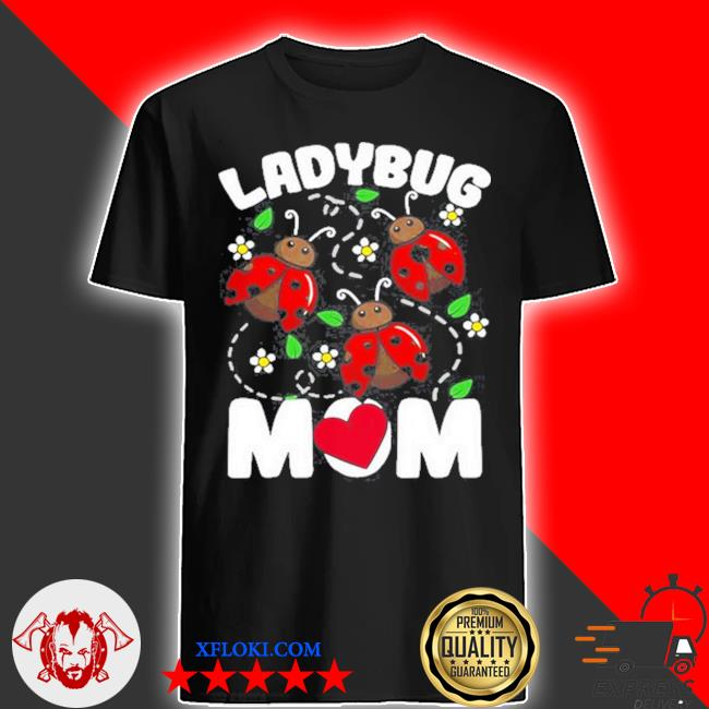 Ladybug mom bug lover flowers shirt