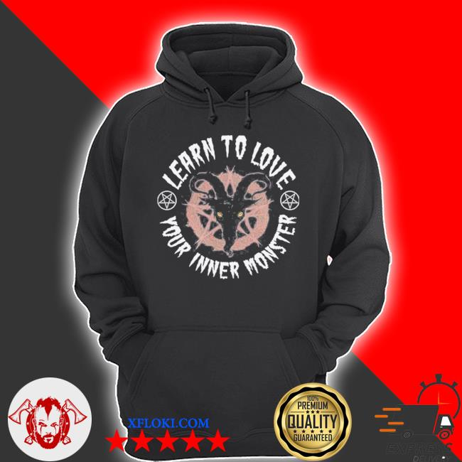 Learn to love your inner monster s hoodie