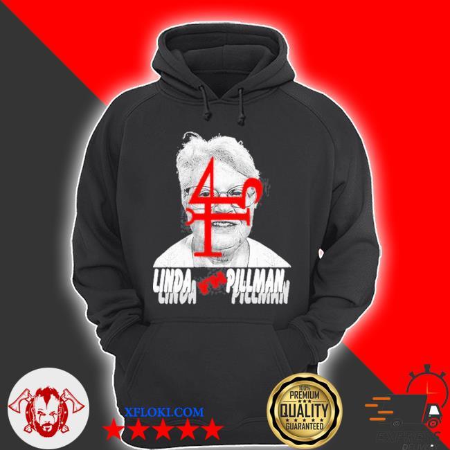 Linda f'n pillman s hoodie