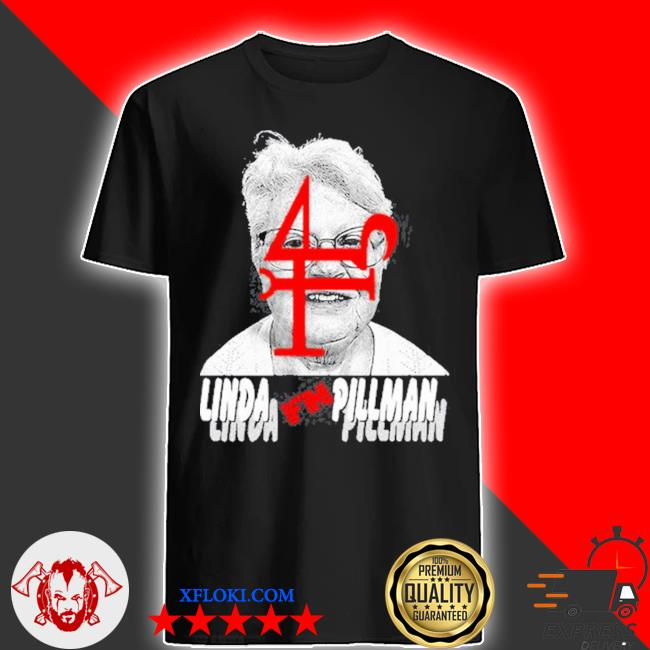 Linda f'n pillman shirt
