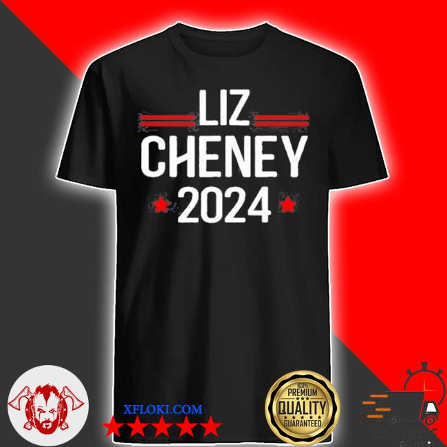 Liz cheney for president 2024 usa election liz 24 shirt