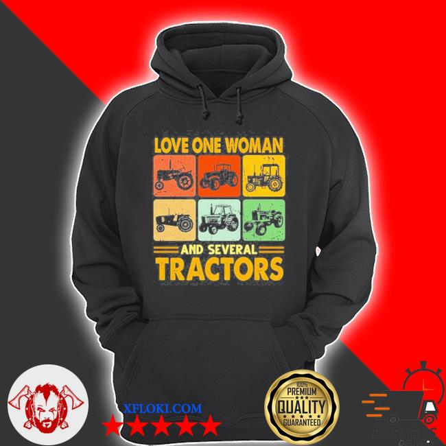 Love one woman and several tractors vintage s hoodie