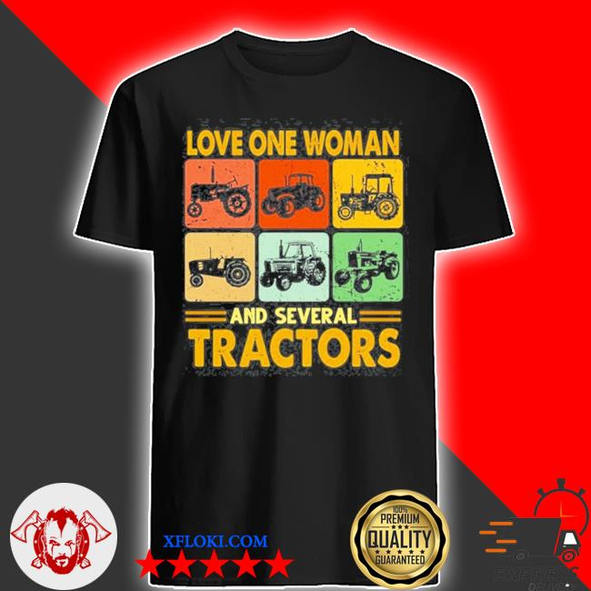 Love one woman and several tractors vintage shirt
