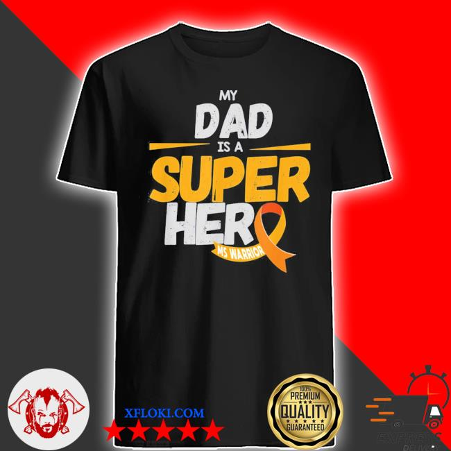 My dad is a superhero ms warrior father's day classic shirt