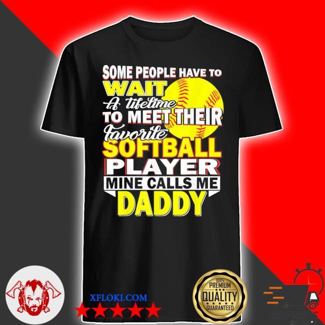 My favorite softball player calls me daddy us 2021 shirt