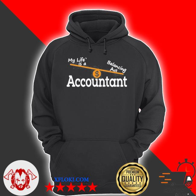 My life is a balancing act accountant s hoodie