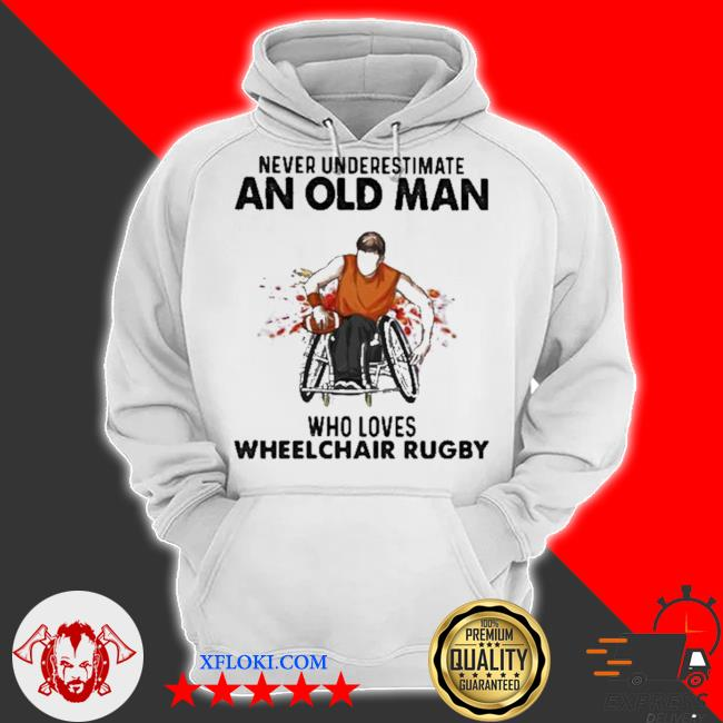 Never underestimate an old man who loves wheelchair rugby watercolor new 2021 s hoodie