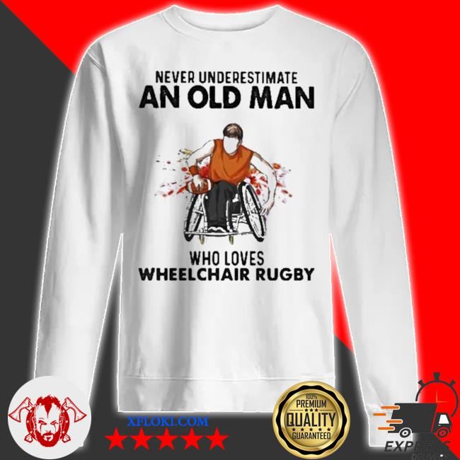 Never underestimate an old man who loves wheelchair rugby watercolor new 2021 s sweatshirt