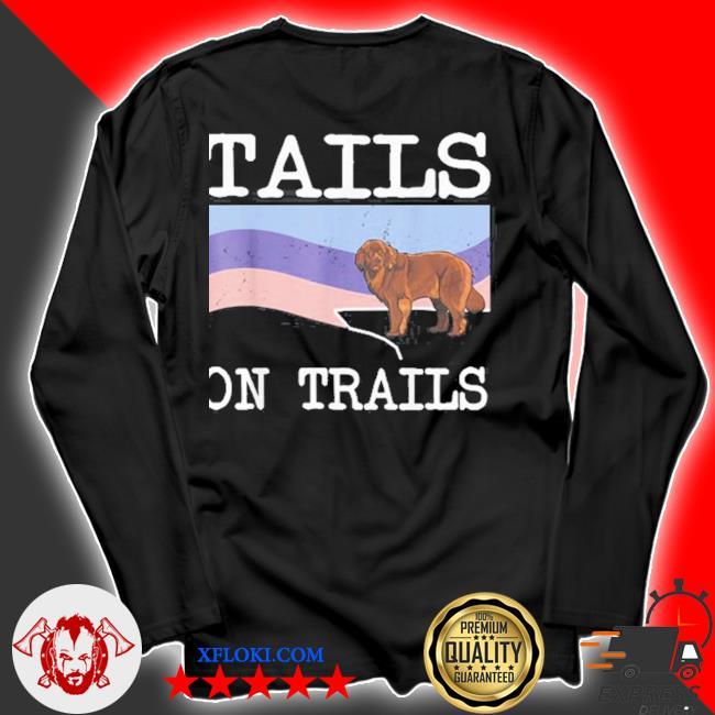 Newfoundland tails on trails dog hiking s longsleeve