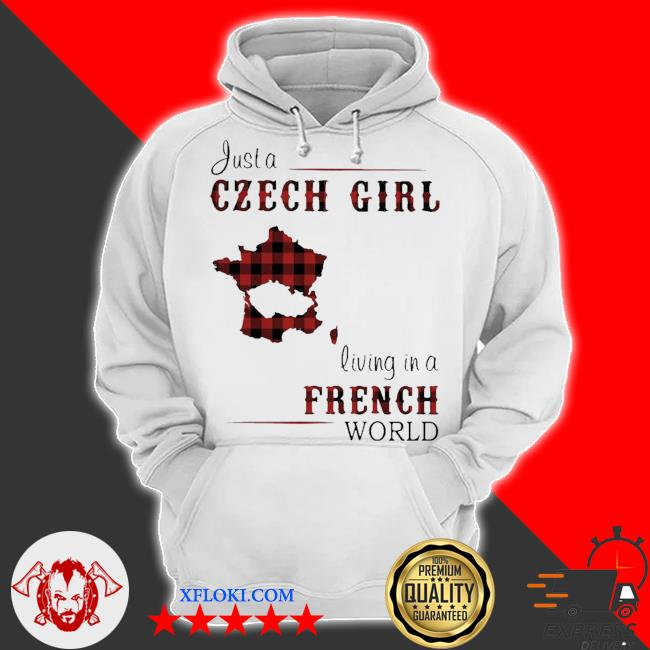 Nice just a czech girl living in a french world s hoodie