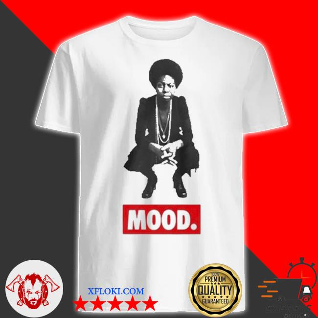 Nina simone mood shirt