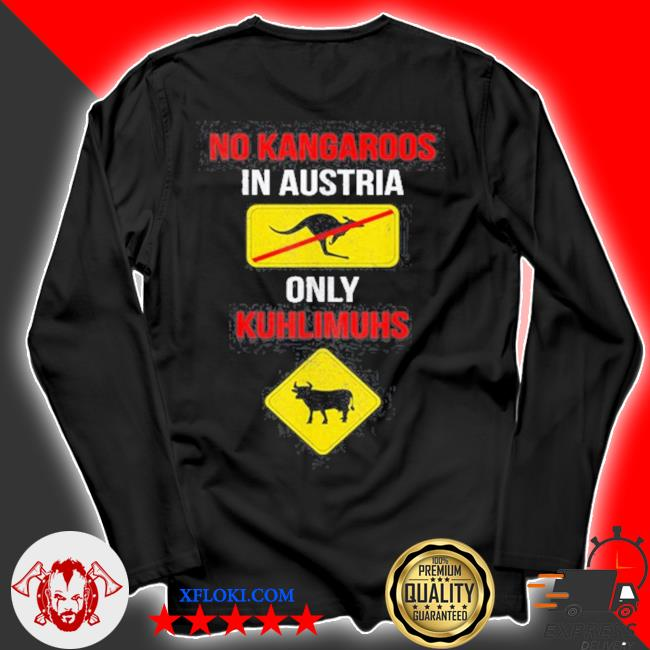 No kangaroos only kuhlimuhs in Austria and s longsleeve