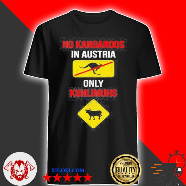 No kangaroos only kuhlimuhs in Austria and shirt