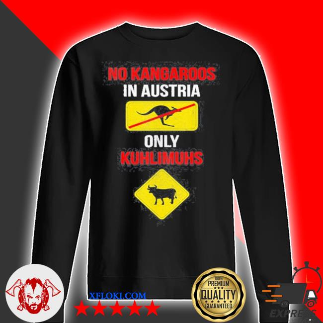 No kangaroos only kuhlimuhs in Austria and s sweater