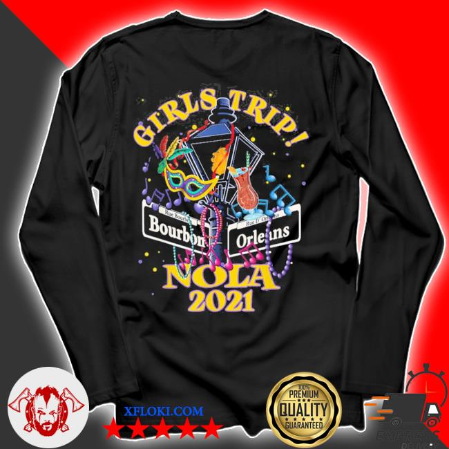 Nola girls trip 2021 new orleans bachelorette party new 2021 s longsleeve