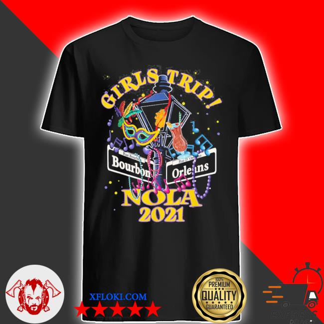 Nola girls trip 2021 new orleans bachelorette party new 2021 shirt