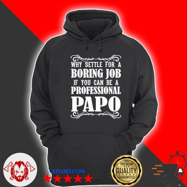 Papo grandpa boring grand s hoodie
