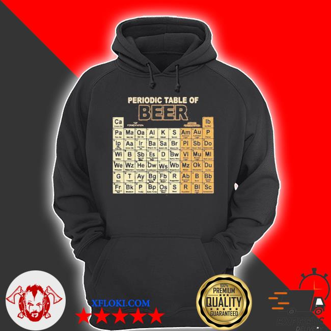Periodic table of beer s hoodie