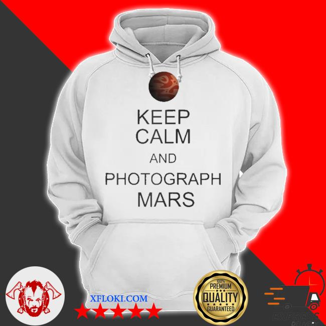 Perseverance rover nasa keep calm and photograph mars s hoodie
