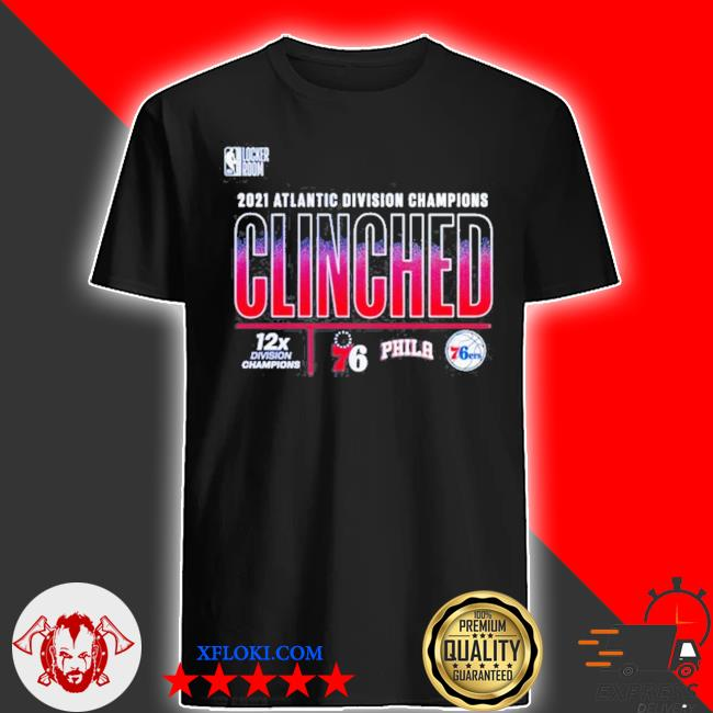 Philadelphia 76ers clinched 2021 atlantic Division champions shirt