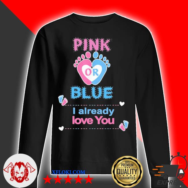 Pink or blue I already love you gender reveal party s sweater