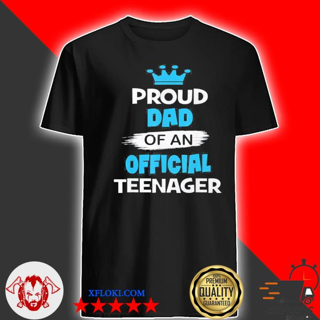 Proud dad of an nager fathers day us 2021 s shirt