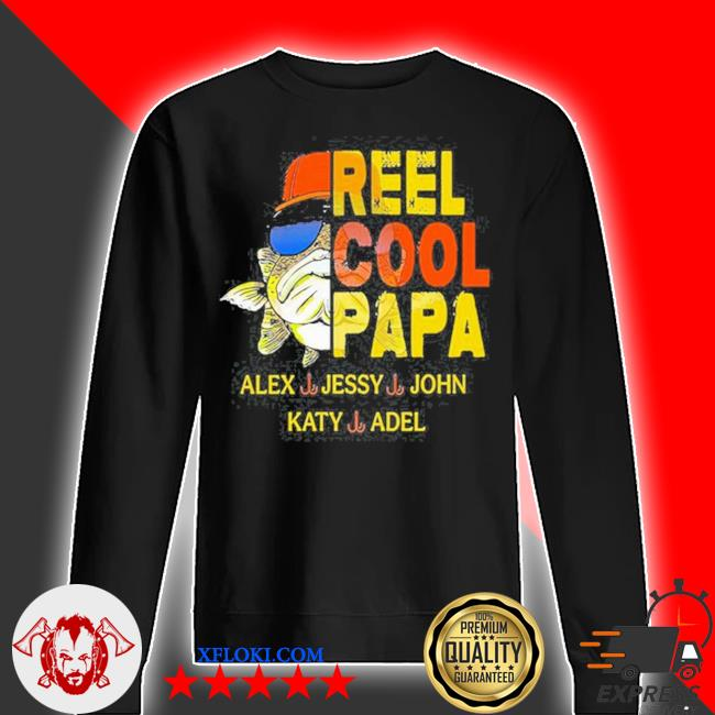 Reel cool papa alex jessy john katy adel s sweater