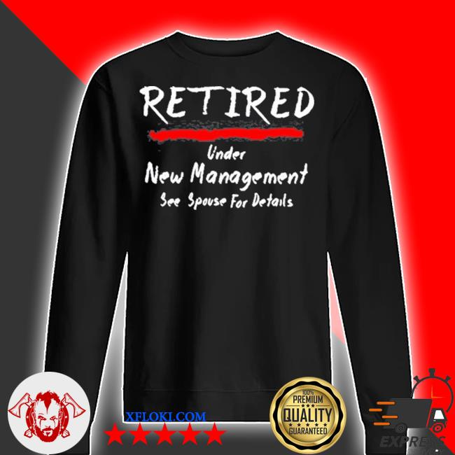 Retired under see spouse for details new management s sweater