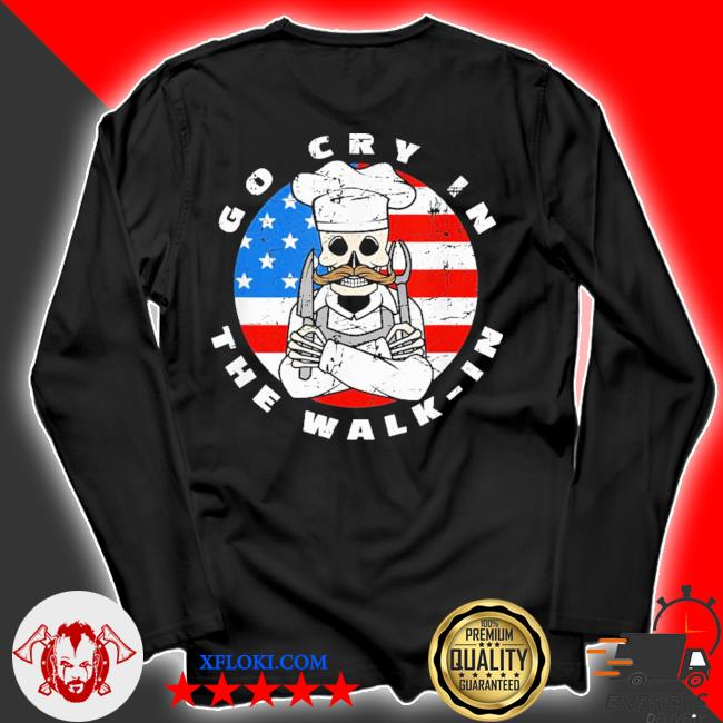 Retro chef line cook meme go cry in the walk in us flag new 2021 s longsleeve