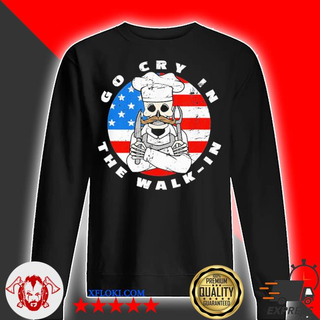 Retro chef line cook meme go cry in the walk in us flag new 2021 s sweater