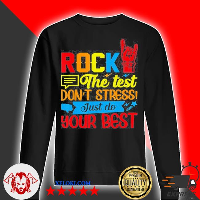 Rock the test don't stress just do your best s sweater