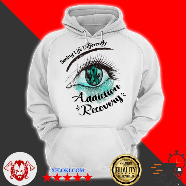 Seeing life differently addiction recovery awareness new 2021 s hoodie