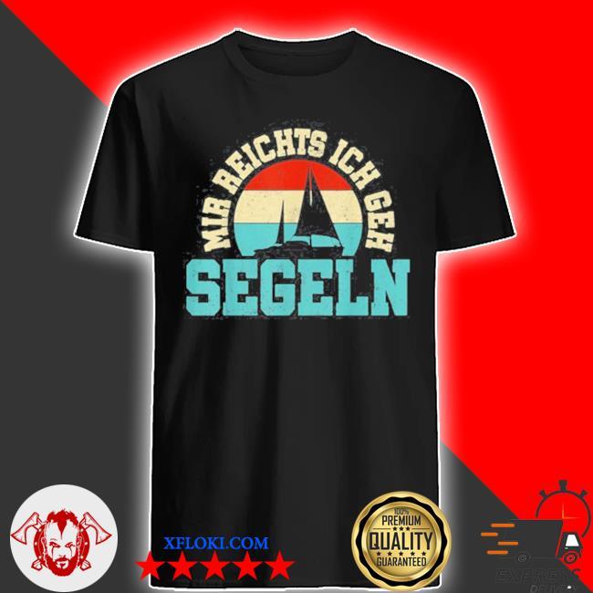 Segeln segler segelboot segelsport segelbootfahrer shirt
