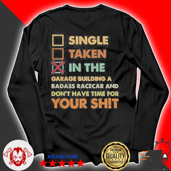 Single taken in the garage building a badass race car s longsleeve