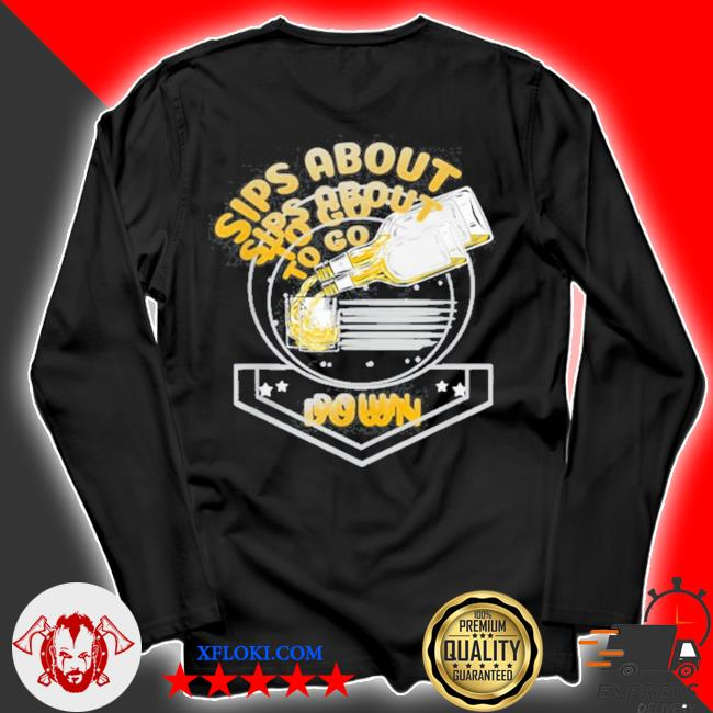Sips about to go down whiskey bourbon s longsleeve