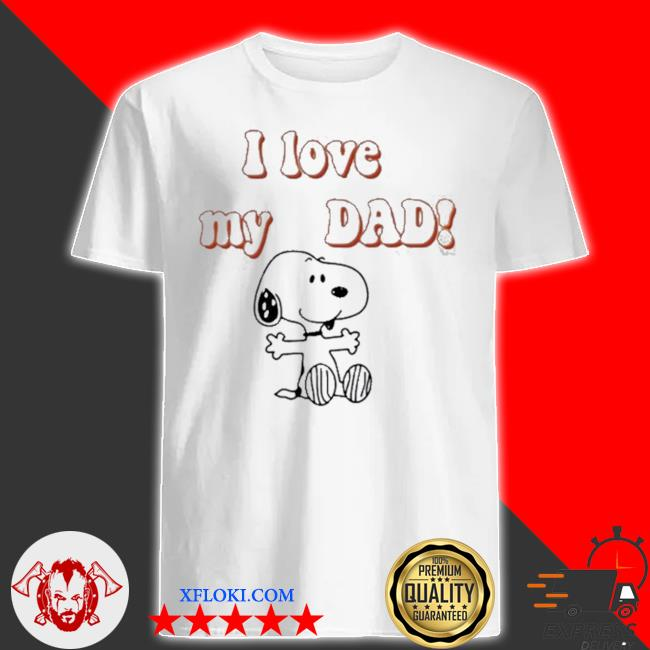 Snoopy I love my dad shirt