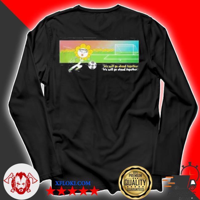 Soccer we will go ahead together s longsleeve
