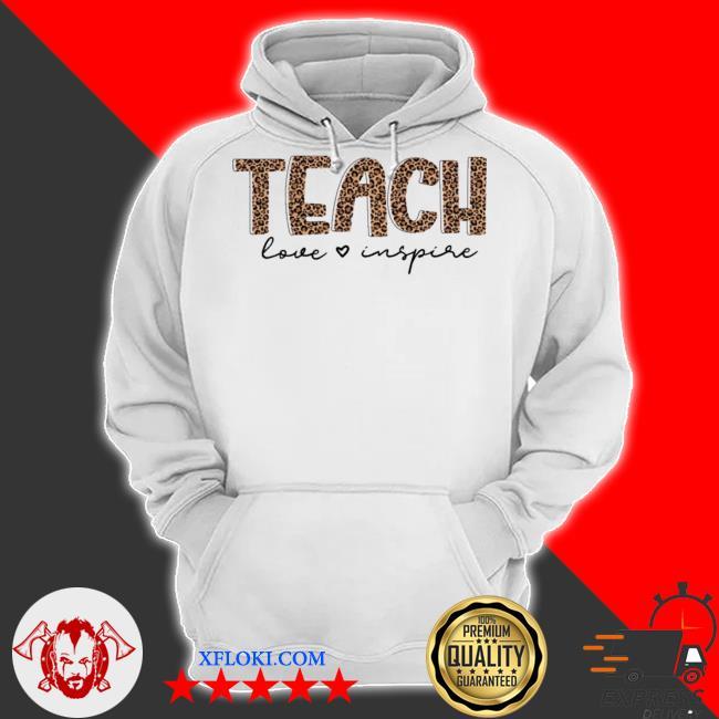 Teach love inspire for teacher new 2021 s hoodie