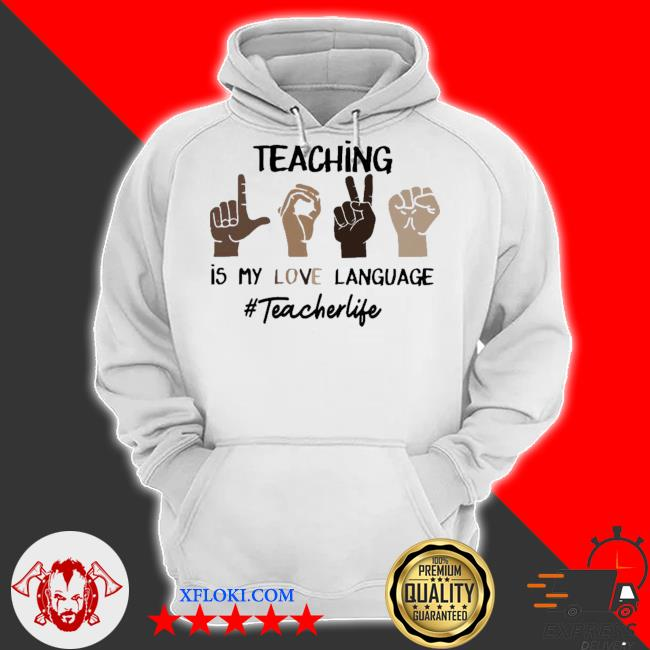 Teaching is my love language teacher life s hoodie
