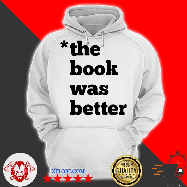 The book was better s hoodie