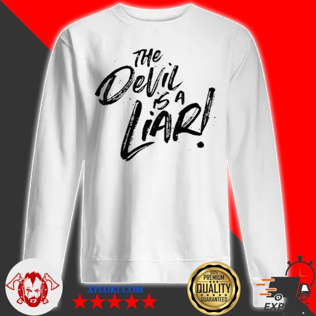The devil is a liar s sweatshirt