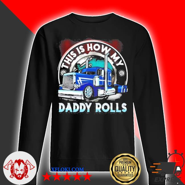 This is how my daddy rolls truck s sweater