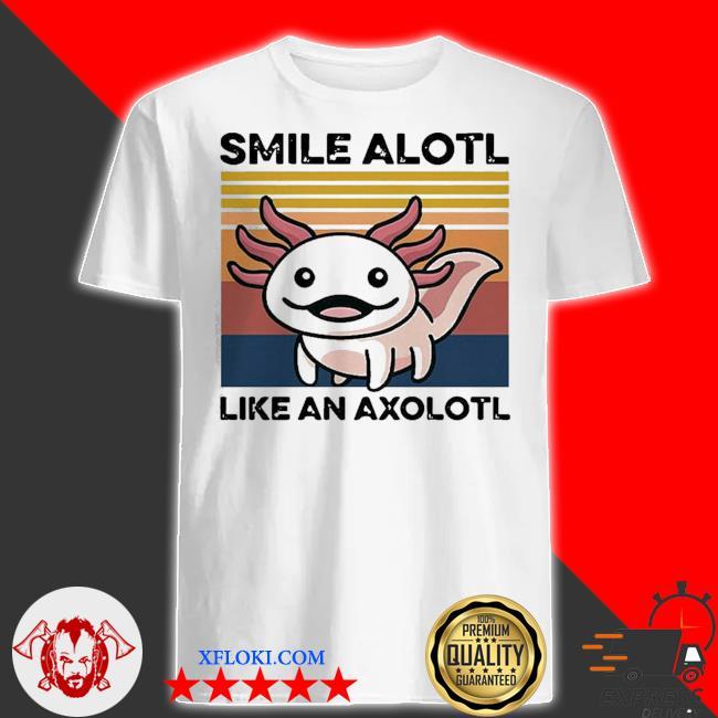 Top animal smile alotl like an axolotl vintage shirt