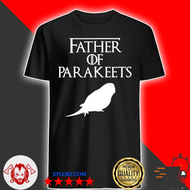 Unique white father of parakeets lover gift e010479 ver2 shirt