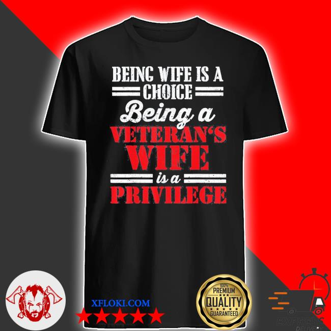 Veteran wife privilege veterans day shirt