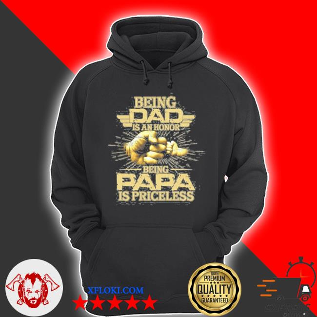 Vintage being dad is an honor being papa is priceless father's day s hoodie