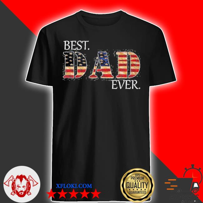 Vintage usa best dad ever American flag father's day gift shirt