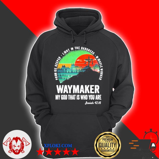 Waymaker miracle worker promise keeper Jesus christ s hoodie