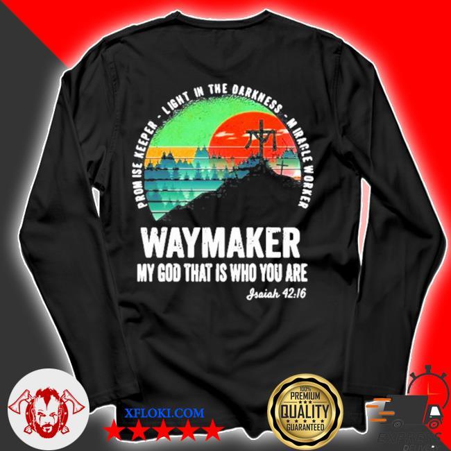 Waymaker miracle worker promise keeper Jesus christ s longsleeve
