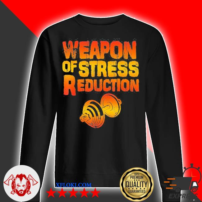 Weapons of stress reduction lifting weights new 2021 s sweater